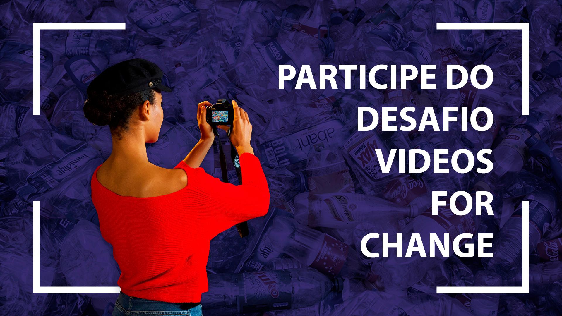 Desafio Videos For Change